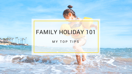 Ten Tips for an Amazing Family Holiday
