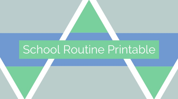 School Routine Printable – never forget your kids' school stuff again