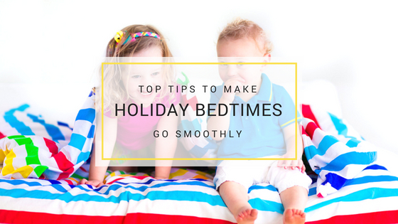 Holiday Bedtime Tips