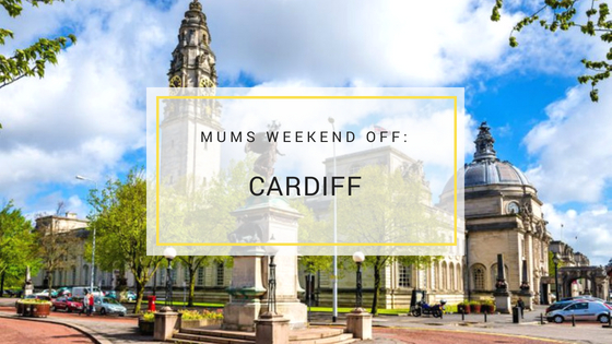 Mum's Weekend Off: Cardiff