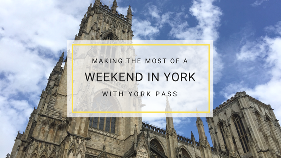 Making the most of a weekend in York with York Pass
